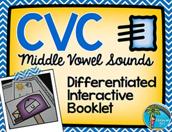 CVC Words Middle Vowel Sounds Differentiated Interactive Booklet {color & B&W}