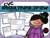 Kindergarten & First Grade Comprehension CVC Read, Think, Draw  (Close Reading)