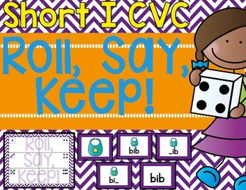 CVC Roll, Say, Keep! {Short i}