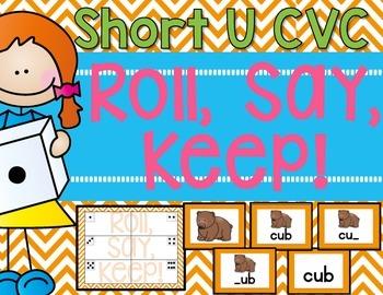 CVC Roll, Say, Keep! {Short u}