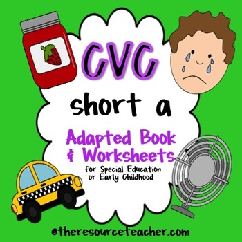 CVC Short A Pack (adapted book and worksheets)