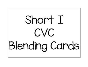 CVC Short I Blending Cards