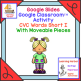 CVC Short I Sound Movable Pieces for Google Slides and Google Classroom™