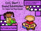 CVC Short I Sound Substitution I have You have