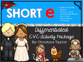 CVC Words:  Short E Differentiated Activity Package