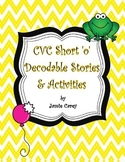 CVC Short 'o' Decodable Stories & Activities