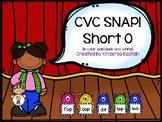 CVC Snap!  Short O