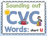 "CVC ""Sound it Out"" PowerPoint: short u + PDF of all slides"