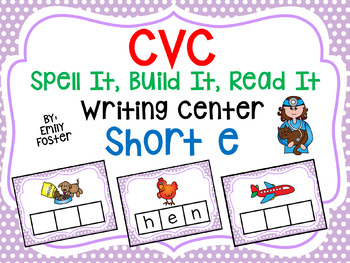 CVC Spell It, Build It, Read It Writing Center - SHORT E