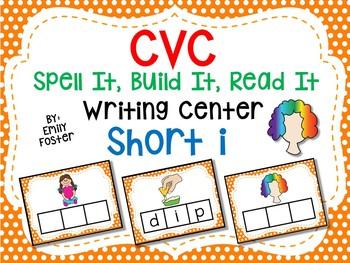 CVC Spell It, Build It, Read It Writing Center - SHORT I