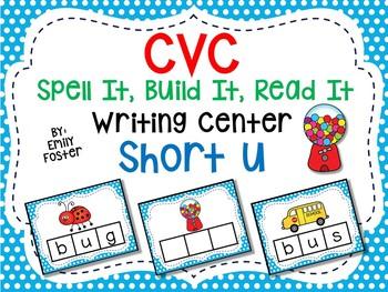 CVC Spell It, Build It, Read It Writing Center - SHORT U