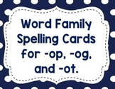 CVC Spelling Cards for -op, -og, and -ot