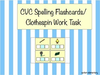 CVC Spelling Flashcards / Clothespin Work Task for Special Ed/ Emergent Readers