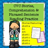 CVC Stories, Comprehension and Phrased Sentence Reading Practice