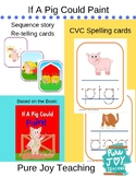 CVC & Story Sequence Cards for book, If A Pig Could Paint
