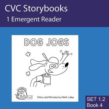 1 Emergent Reader ~ SET 1.2 Book 4 ~ DOG JOGS