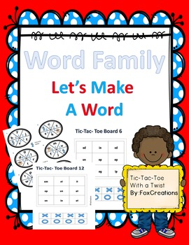 Word Family Let's Make a Word ~ Tic Tac Toe with a twist~ Print and Go