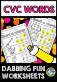 CVC WORKSHEETS (BUILD A WORD) CVC WORDS WITH DOTS DAB IT P