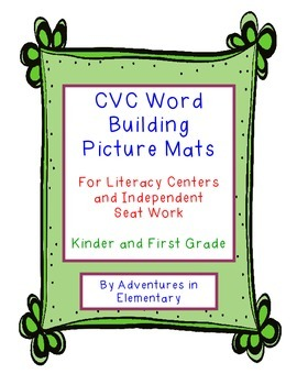CVC Word Building Picture Mats for Literacy Centers and Independent Seat Work