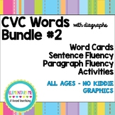CVC Words #2 - WITH Digraphs- All Ages-No Kiddie Graphics