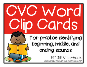 CVC Word Clip Cards - Beginning, Middle, and Ending Sound Practice
