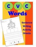 CVC Words / Sentence Writing Activity Sheets / Literacy Center