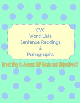 CVC Word Lists, Sentence Readings, and Paragraph Readings