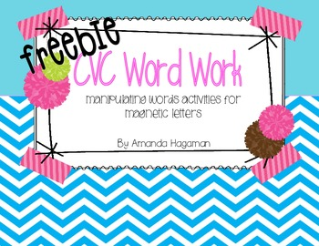 CVC Word Work (Manipulating Words FREEBIE)