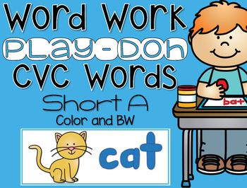 CVC Word Work {Play-Doh} Short A
