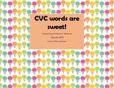 CVC Words Are Sweet!