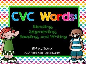 CVC Words: Blending, Segmenting, Reading, and Writing