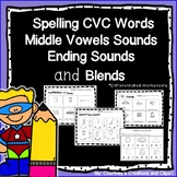 CVC Words, Middle Vowel Sounds, Ending Sounds, Blends