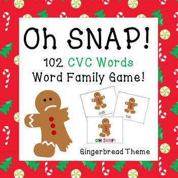 CVC Words - Oh SNAP! (Gingerbread Theme) - 102 CVC words