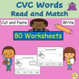 CVC Words Read Match Cut and Paste and Write Worksheets