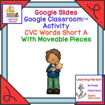 CVC Words Short A Sound  for Google Classroom™ and Google Slides™