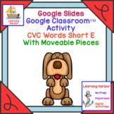 CVC Words Short E Sound for Google Slides™