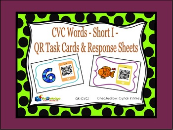 CVC Words - Short I - QR Code Task Cards & Response Sheets