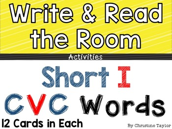 CVC Words:  Short I Write and Read the Room Activities