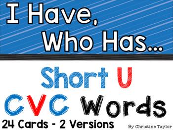 CVC Words:  Short U I Have, Who Has Activities