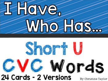 CVC Words:  Short U I Have, Who Has Activities
