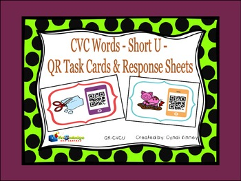 CVC Words - Short U - QR Code Task Cards & Response Sheets