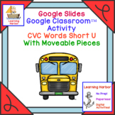 CVC Words Short U Sounds for Google Slides