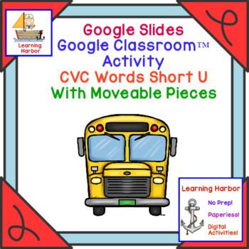 CVC Words Short U Sounds for Google Slides