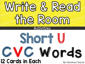 CVC Words:  Short U Write and Read the Room Activities