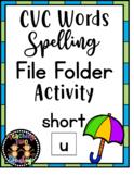 CVC Words Spelling File Folder Activity (Short Vowel U)