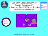 CVC Words Valentine's Day Puzzles Vowel E with Moveable Pieces for Google Drive™