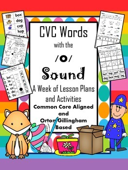 CVC Words with /o/-Lesson Plans and Activities-Common Core and Orton-Gillingham