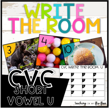 CVC Write the Room- Short U Words- Literacy Station