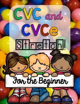 CVC and CVCe STRETCH! {For the Beginner}