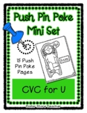 CVC for the letter U - Push Pin Poke  - 15 Pictures & Word